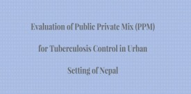 Evaluation of Public Private Mix (PPM) for Tuberculosis Control in Urban Setting of Nepal