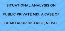 Situational Analysis on Public Private Mix: A Case of Bhaktapur District Nepal
