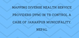 Mapping Diverse Health Service Providers (PPM) In TB Control A Case of Janakpur Municipality, Nepal