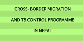 Cross- border migration and TB control programme in Nepal