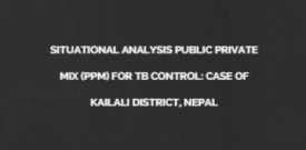 Situational analysis Public Private Mix (PPM) for TB control: case of Kailali district, Nepal