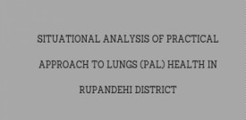 Situational Analysis of Practical Approach to Lungs (PAL) Health in Rupandehi District