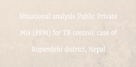Situational analysis Public Private Mix (PPM) for TB control: case of Rupandehi district, Nepal